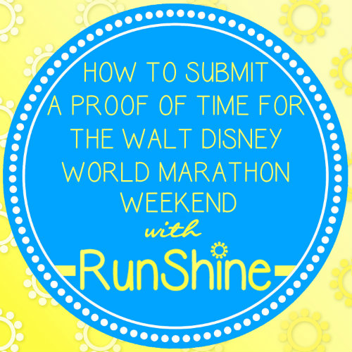 How To Submit A Proof Of Time For The Walt Disney  World Marathon Weekend